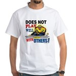 Doesn't Play Well White T-Shirt