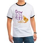 Bow to the Egg Ringer T