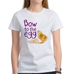 Bow to the Egg Women's T-Shirt