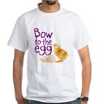 Bow to the Egg White T-Shirt