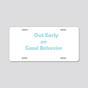 Good Behavior Aluminum License Plate