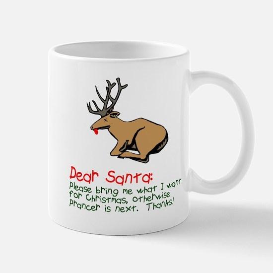 Dear Santa Shot Reindeer Pran Mug