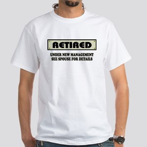 Funny Retirement Gift, Retired, Unde White T-Shirt