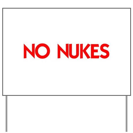 NO NUKES Yard Sign