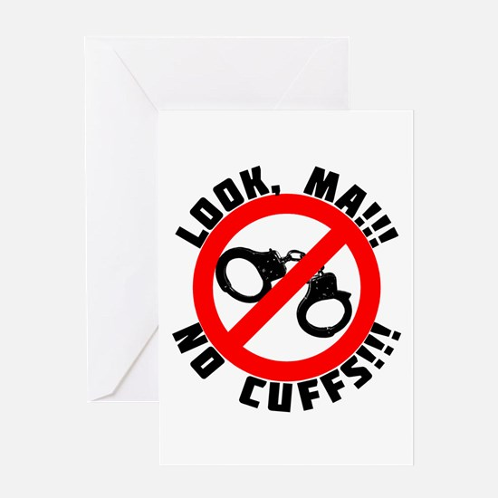 Look Ma! No Cuffs!! Greeting Card