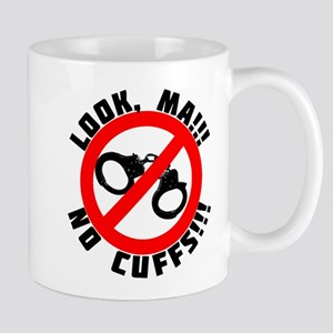 Look Ma! No Cuffs!! Mug