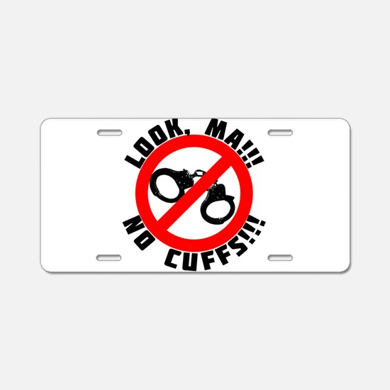 Look Ma! No Cuffs!! Aluminum License Plate