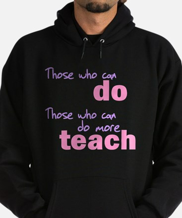 Those Who Can Do Those Who Ca Hoodie (dark)