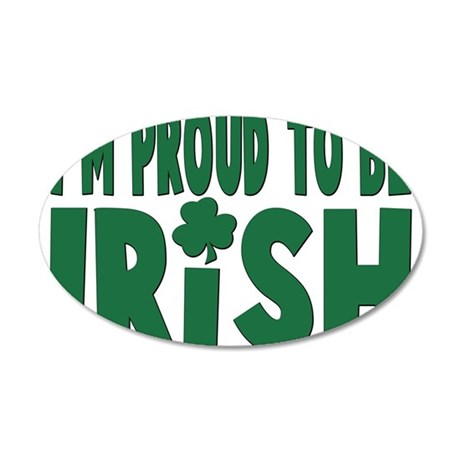 Proud to be irish 22x14 Oval Wall Peel