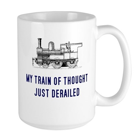 My train of thought just dera Large Mug