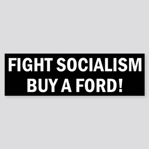 Fight Socialism Buy A Ford Sticker (Bumper)