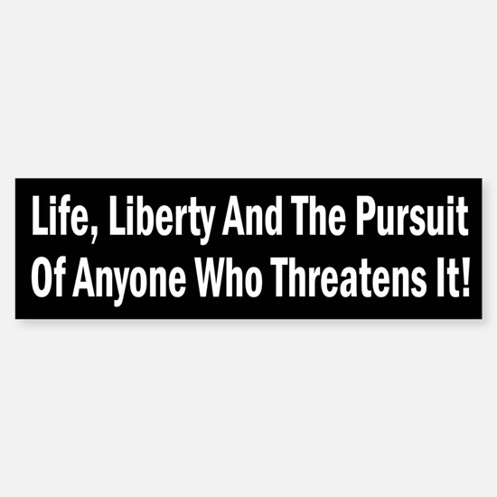 Life, Liberty and the Pursuit Sticker (Bumper)