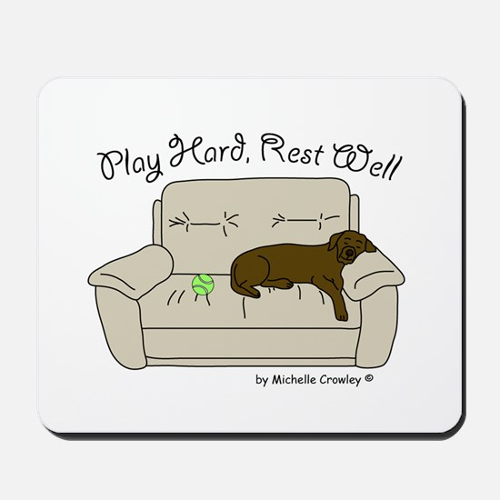 Chocolate Lab - Play Hard Mousepad