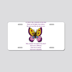 A Child Is Like a Butterfly- Aluminum License Plat