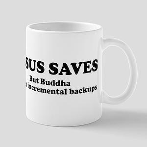 Jesus Saves But Buddha Mug