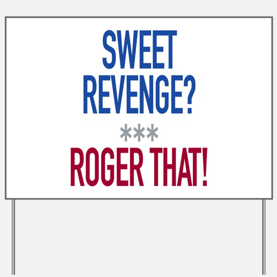 Roger That! Yard Sign