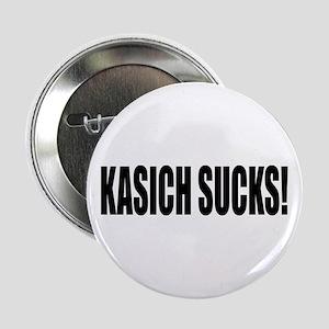 """KASICH SUCKS! 2.25"""" Button"""