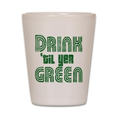Drink Until You're Green Shot Glass