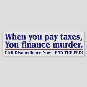 Taxes For Killing ~ Sticker (Bumper)