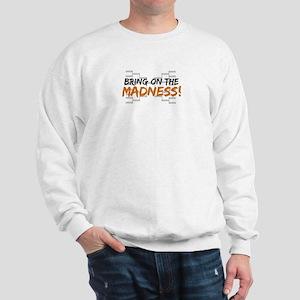 Bring on March Madness Sweatshirt