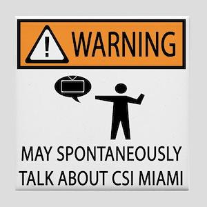Spontaneously Talk CSI Miami Tile Coaster