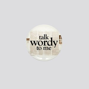 Talk Wordy To Me Mini Button