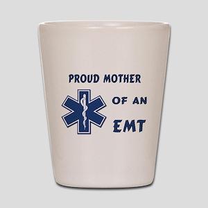 Proud Mother of an EMT Shot Glass