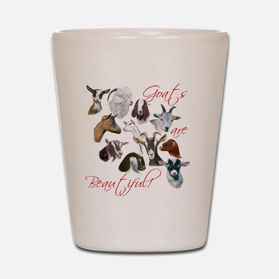 Goats are Beautiful Shot Glass
