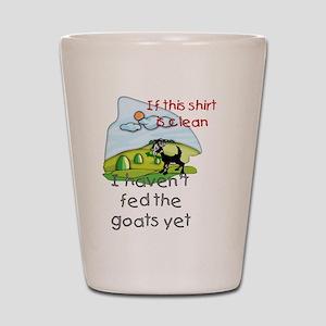 Haven't Fed Goats Yet Shot Glass