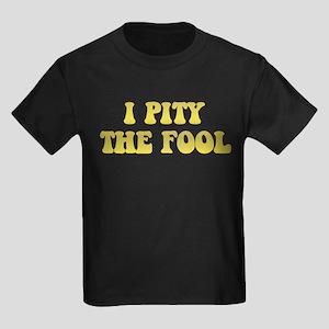 I Pity the Fool Kids Dark T-Shirt