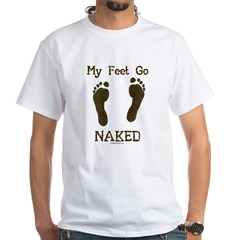 My feet go naked White T-Shirt