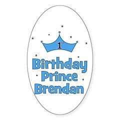BRENDAN - 1st Birthday Prince Sticker (Oval)