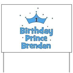 BRENDAN - 1st Birthday Prince Yard Sign