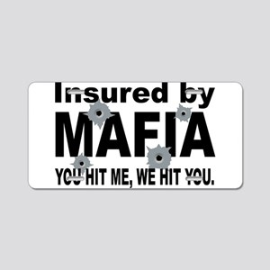 Insured by Mafia Aluminum License Plate