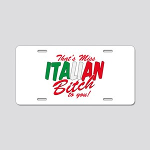 Miss Italian Bitch Aluminum License Plate
