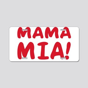 Mama mia Aluminum License Plate