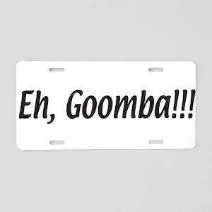 Italian Eh, Goomba Aluminum License Plate