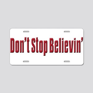 Don't stop believin Aluminum License Plate
