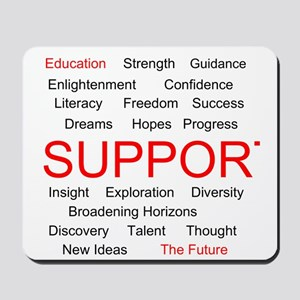 Support Education, Support the Future Mousepad