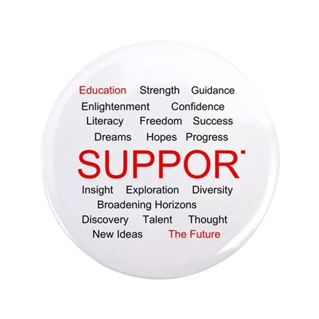 """Support Education, Support the Future 3.5"""" Button"""