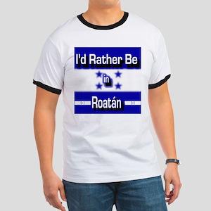Rather be in Roatán Ringer T