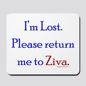 Return Me to Ziva Mousepad