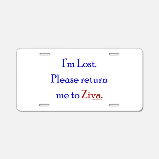 Return Me to Ziva Aluminum License Plate