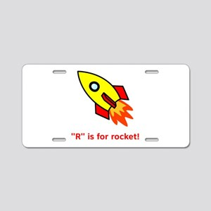 R Is For Rocket! Aluminum License Plate