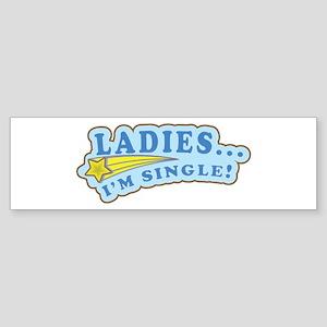 Ladies... I'm Single! Sticker (Bumper)
