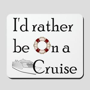 I'd Rather Cruise Mousepad