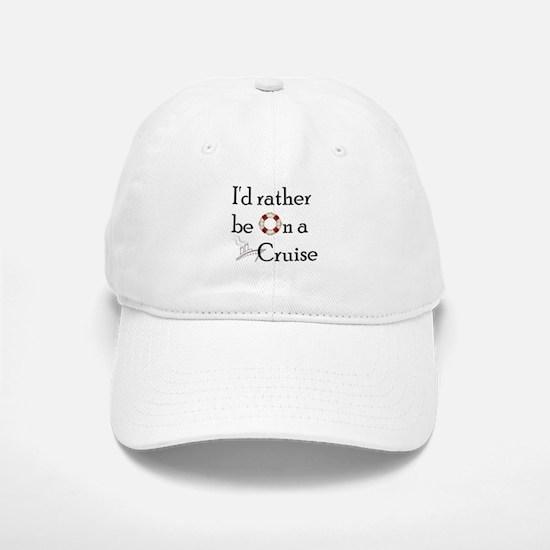 I'd Rather Cruise Baseball Baseball Cap