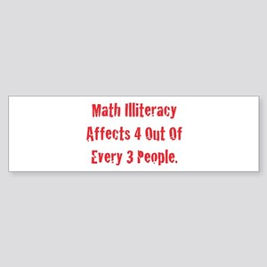 Math Illiteracy Bumper Sticker
