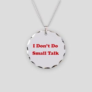 I Don't Do Small Talk Necklace Circle Charm