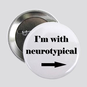 "I'm With Neurotypical 2.25"" Button"